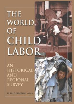 The World of Child Labor: An Historical and Regional Survey (Hardback)