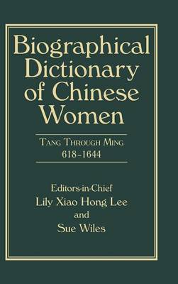 Biographical Dictionary of Chinese Women 2014: Tang Through Ming 618 - 1644 (Hardback)