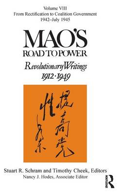 Mao's Road to Power 2014: From Rectification to Coalition Government, 1942-July 1945 Volume VIII: Revolutionary Writings (Hardback)