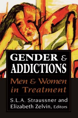 Gender and Addictions: Men and Women in Treatment (Hardback)