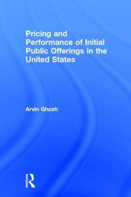 Pricing and Performance of Initial Public Offerings in the United States (Hardback)