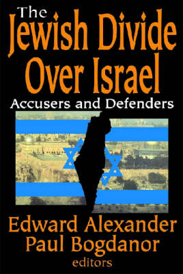 The Jewish Divide Over Israel: Accusers and Defenders (Hardback)