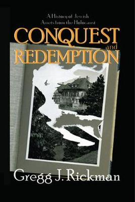 Conquest and Redemption: A History of Jewish Assets from the Holocaust (Hardback)