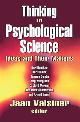 Thinking in Psychological Science: Ideas and Their Makers (Hardback)