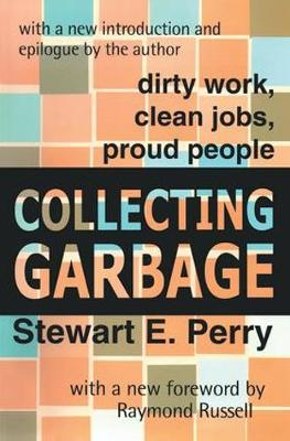 Collecting Garbage: Dirty Work, Clean Jobs, Proud People (Paperback)