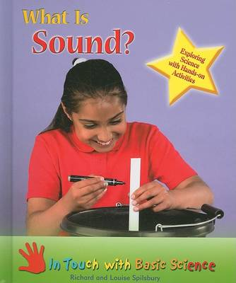 What is Sound?: Exploring Science with Hands-on Activities - In Touch with Basic Science (Hardback)