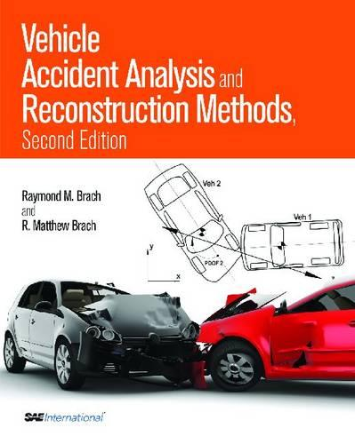 Vehicle Accident Analysis and Reconstruction Methods - Premiere Series Books No. 397 (Hardback)