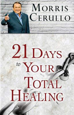 21 Days to Your Total Healing (Paperback)
