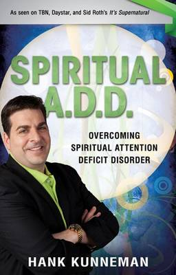 Spiritual A.D.D.: Overcoming Spiritual Attention Deficit Disorder (Paperback)