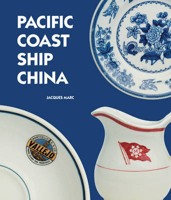 Pacific Coast Ship China (Hardback)