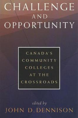 Challenge and Community: Canada's Community Colleges at the Crossroads (Paperback)