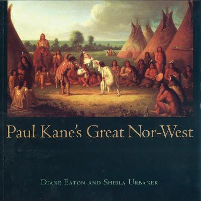 Paul Kane's Great Nor-West (Hardback)