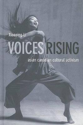 Voices Rising: Asian Canadian Cultural Activism (Hardback)