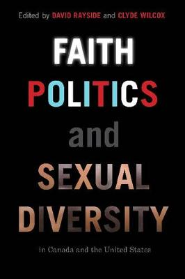 Faith, Politics and Sexual Diversity in Canada and the United States (Paperback)