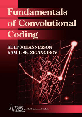 Fundamentals of Convolutional Codes - IEEE Series on Digital & Mobile Communication (Hardback)