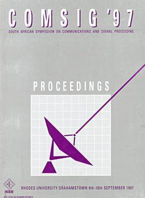 Proceedings of the IEEE South African Symposium on Communications and Signal Processing 1997 (Paperback)