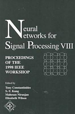 Neural Networks for Signal Processing 1998: Workshop Proceedings (Paperback)