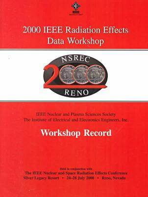 Nuclear and Space Radiation Effects Conference 2000 (Paperback)