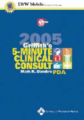 Griffith's 5-Minute Clinical Consult for PDA 2005 - 5-minute Consult Series (CD-ROM)