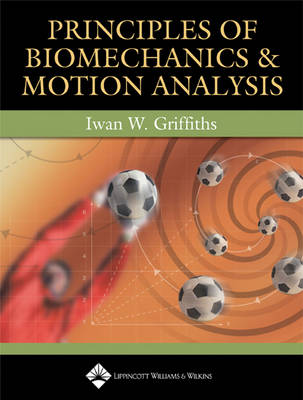 Principles of Biomechanics and Motion Analysis (Paperback)