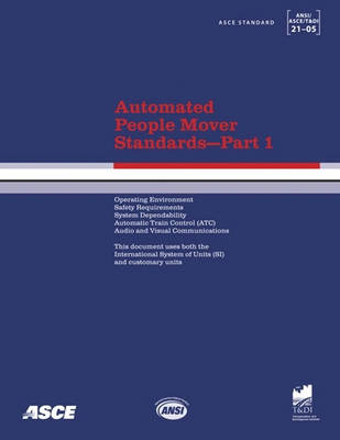 Automated People Mover Standards: ASCE 21-05 Pt. 1 (Paperback)