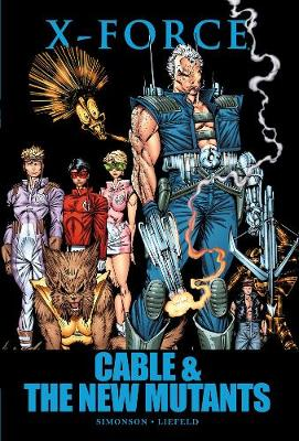 X-force: Cable & the New Mutants: Cable & the New Mutants (Hardback)