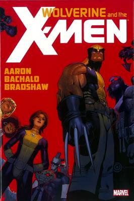 Wolverine & the X-Men by Jason Aaron: Vol. 1 (Hardback)
