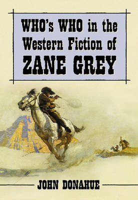Who's Who in the Western Novels of Zane Grey (Hardback)