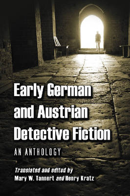 Early German and Austrian Detective Fiction: An Anthology (Paperback)