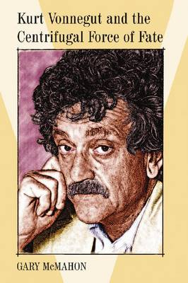 Kurt Vonnegut and the Centrifugal Force of Fate (Paperback)