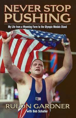 Never Stop Pushing: My Life from a Wyoming Farm to the Olympic Medals Stand (Paperback)