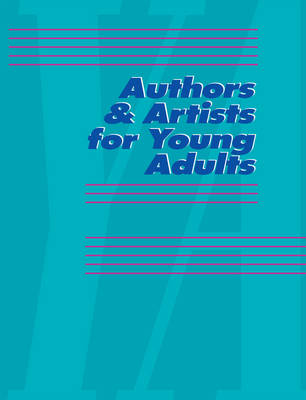Authors and Artists for Young Adults: A Biographical Guide to Novelists, Poets, Playwrights Screenwriters, Lyricists, Illustrators, Cartoonists, Animators, & Other Creative Artists - Authors & Artists for Young Adults 79 (Hardback)