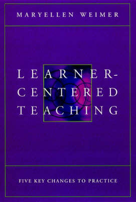 Learner-centered Teaching: Five Key Changes to Practice (Hardback)