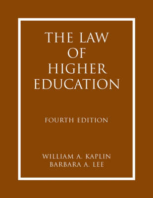 The Law of Higher Education: A Comprehensive Guide to Legal Implications of Administrative Decision Making (Hardback)