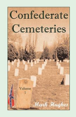 Confederate Cemeteries, Volume 1 (Paperback)
