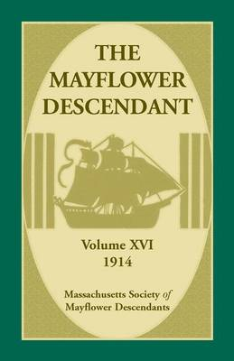 The Mayflower Descendant, Volume 16, 1914 (Paperback)