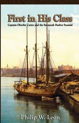 First in His Class: Captain Oberlin Carter and the Savannah Harbor Scandal (Paperback)