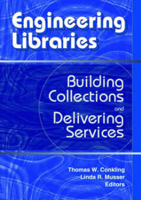 Engineering Libraries: Building Collections and Delivering Services (Hardback)