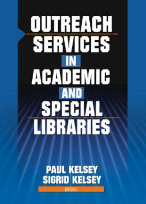 Outreach Services in Academic and Special Libraries (Hardback)
