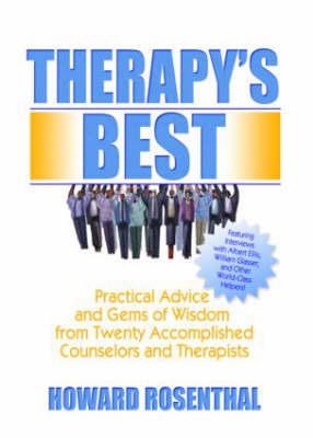 Therapy's Best: Practical Advice and Gems of Wisdom from Twenty Accomplished Counselors and Therapists (Hardback)
