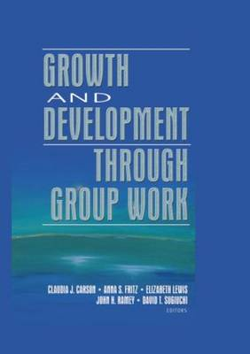 Growth and Development Through Group Work (Hardback)