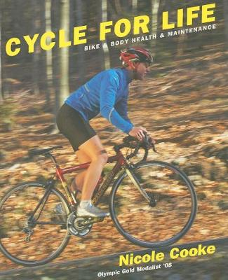 Cycle for Life: Bike and Body Health and Maintenance (Paperback)