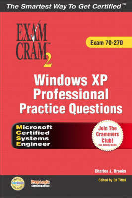 Windows XP Professional Practice Questions: Exam 70-270 - Exam Cram 2 (Mixed media product)