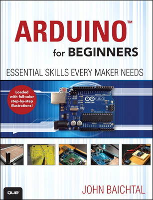 Arduino for Beginners: Essential Skills Every Maker Needs (Paperback)