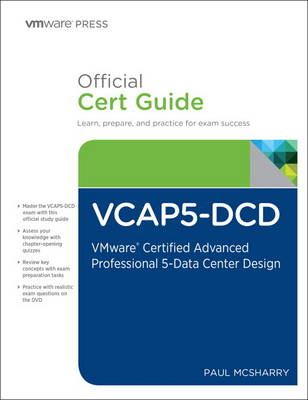 The VCAP5-DCD Official Cert Guide (with DVD): VMware Certified Advanced Professional 5- Data Center Design (Mixed media product)