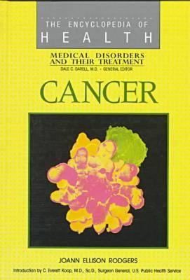Cancer - The encyclopedia of health series (Hardback)