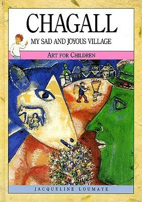 Chagall: My Sad and Joyous Voyage - Art for Children S. (Hardback)