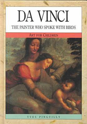 Da Vinci: The Painter Who Spoke with Birds - Art for Children S. (Hardback)