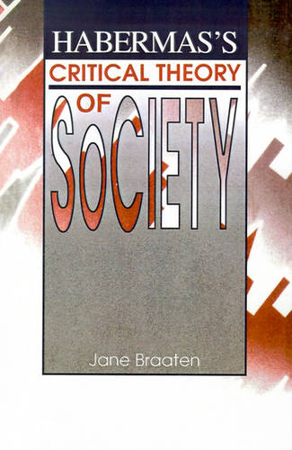 Habermas's Critical Theory of Society - SUNY Series in the Philosophy of the Social Sciences (Paperback)