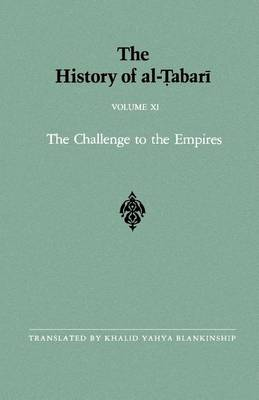 The History of al-Tabari: v.11: The Challenge to the Empires A.D. 633-635/A.H. 12-13 - SUNY Series in Near Eastern Studies (Paperback)